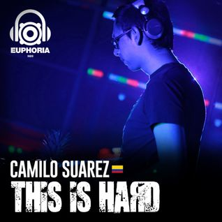 Camilo Suarez @ THIS IS HARD (Euphoria Radio) Hard Trance [31/01/2015]