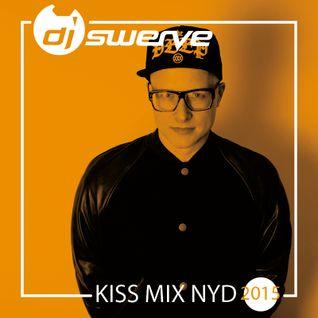 KISS NYD 2015 MIX BY DJ SWERVE