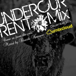 UNDERCURRENT Mix Dec.2012 -Come in from the cold-