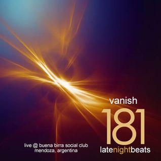 Late Night Beats by Tony Rivera - Episode 181: Vanish (Live @ Buena Birra Club Social, MDZ, ARG)
