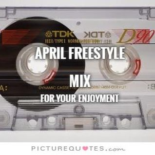 April Freestyle Mix 1 - DJ Carlos C4 Ramos