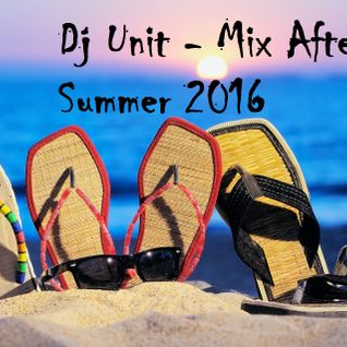 Dj Unit - Mix After Summer 2016