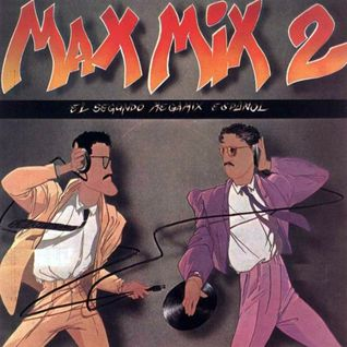 MAX MIX 2 mike platinas & javier ussia