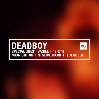 Deadboy w/ Basile Guest Mix - 13th July 2015