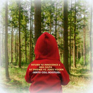 Return To Innocence & Mea Culpa - Enigma vs. Joris Voorn (BERTU COLL Bootleg)