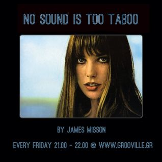 No Sound Is Too Taboo | Friday 06.03.2015