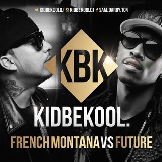 KIDBEKOOL | French Montana Vs Future