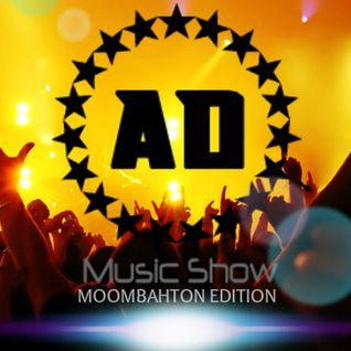 AD Music Show #8 *MOOMBAHTON EDITION*