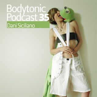 Bodytonic Podcast 035 : Dani Siciliano