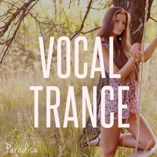 Paradise - Vocal Trance Top 10 (May 2015)