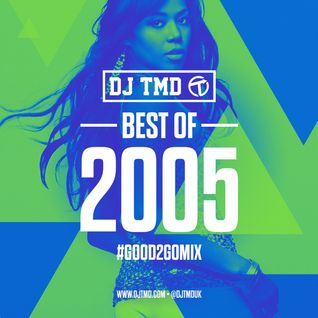 Best of 2005 (Hip Hop / R&B / Dancehall) #Good2GoMix