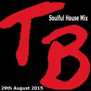 Soulful House Mix 29th August 2015