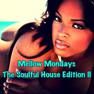 Mellow Mondays - The Soulful House Edition Vol II