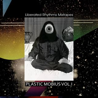 Liberated Rhythms Mixtape PLASTIC MOBIUS VOL. I