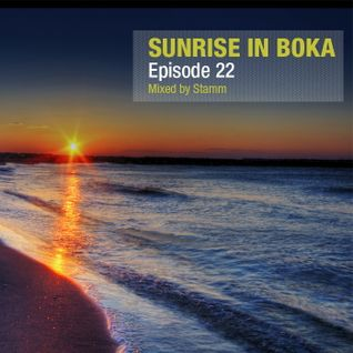 Sunrise in Boka EP. 22 Mixed by Stamm