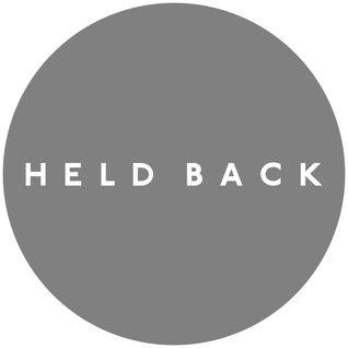 Held Back