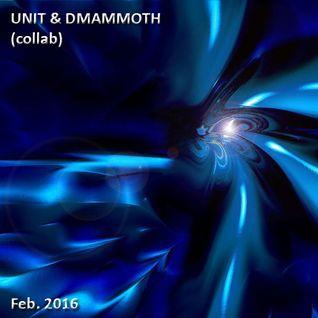 Unit & DMAMMOTH (collab)
