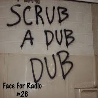 Face For Radio #26 Scrub A Dub