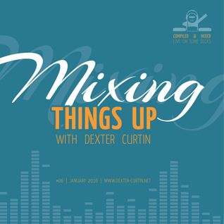 Dexter Curtin - Mixing Things Up, January 2016