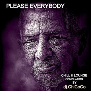"""""PLEASE EVERYBODY"""" chill & lounge compilation"
