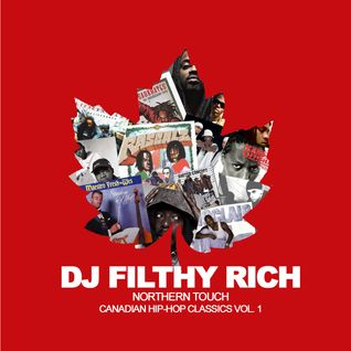 DJ Filthy Rich Presents Northern Touch Vol 1:  90's Canadian Hip Hop Classics