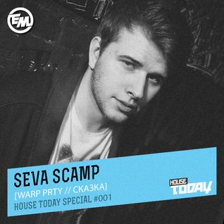 Seva Scamp - House Today Special #001