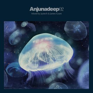 Anjunadeep 02 Disc 1 (Mixed By James Grant)