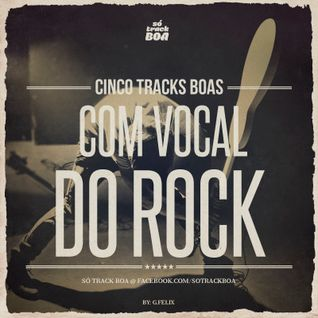 #06 CINCO TRACKS BOAS - Com Vocal do Rock