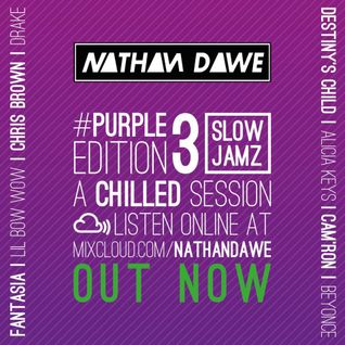 SLOW JAMZ PART 3 #PURPLEedition3 | TWITTER @NATHANDAWE