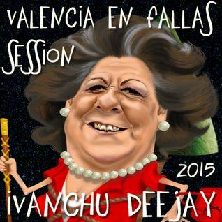 SESION VALENCIA EN FALLAS 2015 - IVANCHU DJ