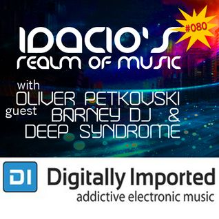 Idacio's Realm Of Music*080* (Nov 2015) w/Oliver Petkovski on Digitally Imported Progressive Channel