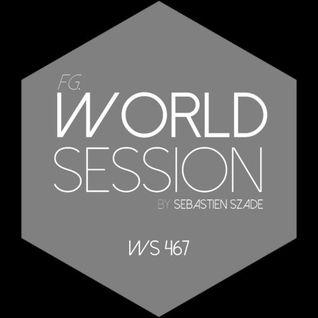 World Session 467 by Sébastien Szade (Club FG Broadcast)