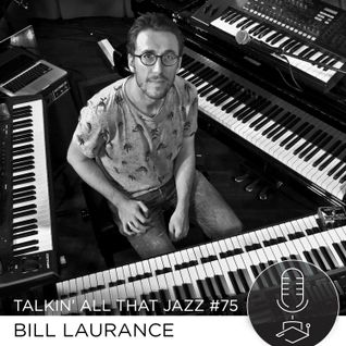Bill Laurance @ Talkin' All That Jazz