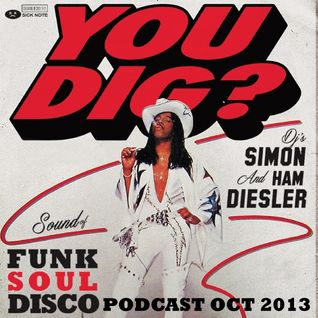 You Dig? Podcast 1013 | Compiled By Simon Ham & Diesler