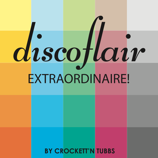 Discoflair Extraordinaire May 2012