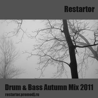 Restartor - Drum & Bass Autumn Mix 2011