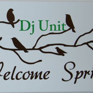 Dj Unit - Mix Welcome Spring