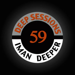 Deep Sessions Radioshow | Episode 59 | by Iman Deeper