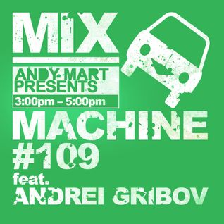 Andy Mart feat. Andrei Gribov - Mix Machine@DI.FM 109