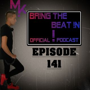BR!NG THE BEAT !N Official Podcast [Episode 141]