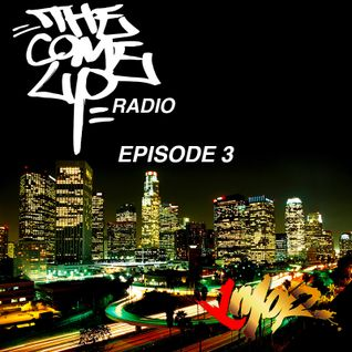 The Come Up Radio Episode 3
