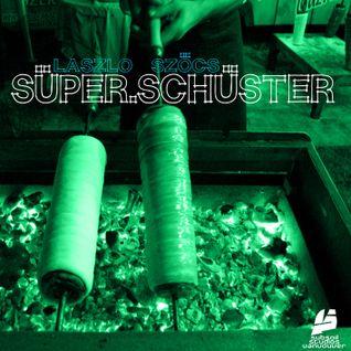 Laszlo_Szoecs_presents_Super_Schuster
