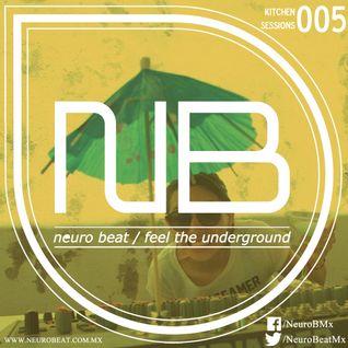 Neuro Beat Kitchen Sessions 005 by Adriana Roma