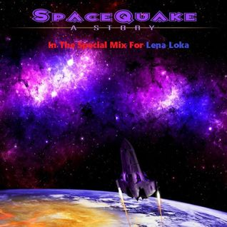 Space Quake In The Special Mix For Lena Loka