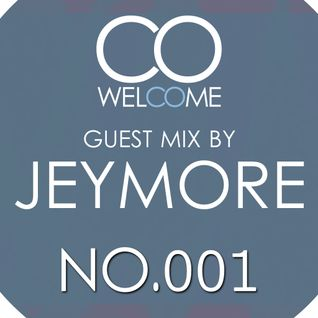 WELCOME PODCAST - GUEST MIX NO.001 by JEYMORE