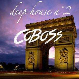 Deep House n°2 (JANUARY 2016) Mixed by COBOSS #Podcast