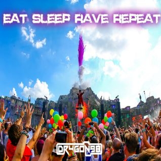 Eat Sleep Rave Repeat (Episode 1) by Dr4g0n98