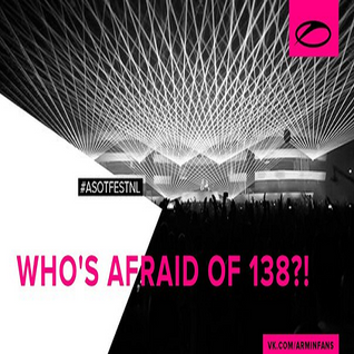 Will Atkinson – Who's Afraid of 138! @ A State of Trance 700 in Utrecht, The Netherlands) 21.02.2015
