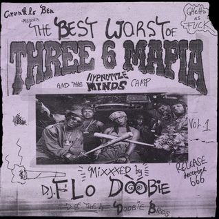 """THE BEST/WORST OF TRIPLE SIX MAFFIA"" for FWA by FLO"