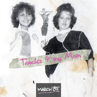 MARCH'85 - Tracks For Your Mum L.P - (Mixed By Stole)